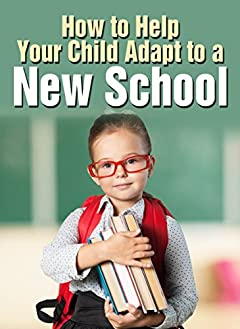 How to Help Your Child Adapt to a New School
