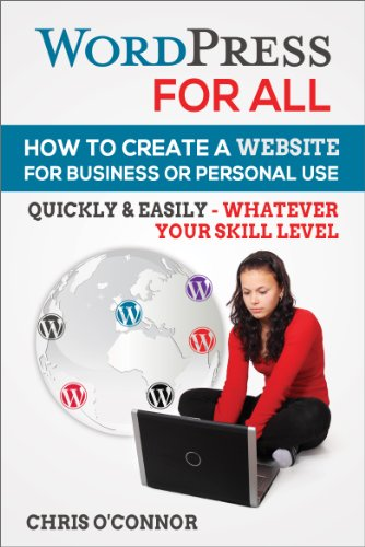 WordPress For All, 2nd Edition by Chris O'Connor, Publisher : Chris O'Connor