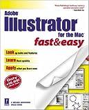 Adobe Illustrator for the Mac Fast & Easy