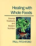 Healing with Whole Foods, Paul Pitchford, 0938190644