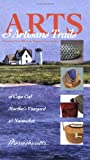 Arts and Artisans Trails of Cape Cod, Martha's Vineyard and Nantucket, Laura M. Reckford and Clare O'Connor, 0977724301