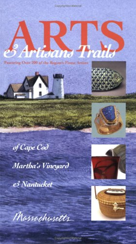 Arts & Artisans Trails of Cape Cod, Martha's Vineyard, and Nantucket