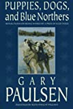Puppies, Dogs, and Blue Northers, Gary Paulsen, 0152928812