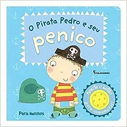O Pirata Pedro e Seu Penico: Andrea Pennington: Amazon.com