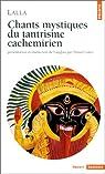 Chants mystiques du tantrisme cachemirien par Laldyada