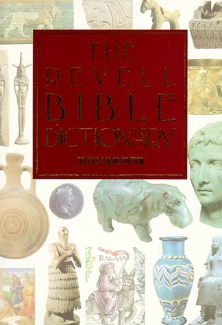 The Revell Bible Dictionary [Deluxe Color Edition]