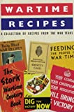 Wartime Recipes: A Collection of Recipes from the War Years