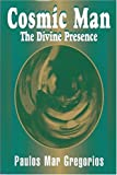 The Cosmic Man : The Divine Presence, Gregorios, Paulos M. and Mar Gregorios, 0913757918