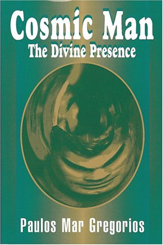 Cosmic Man - The Divine Presence: The Theology of St. Gregory of Nyssa/ Ca 330 to 395 A.D.