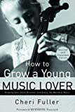 img - for How to Grow a Young Music Lover book / textbook / text book