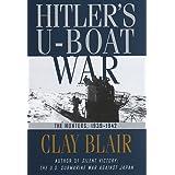 Hitler's U-Boat War : The Hunters,  1939-1942 (Hitler's U Boat War)