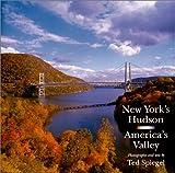 New York's Hudson - America's Valley, Ted Spiegel, 192937304X