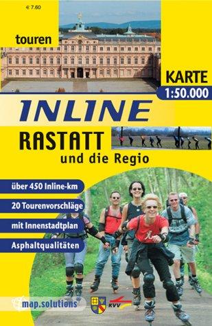 Inline Rastatt und die Regio: Inlinetouren-Freizeitkarte für Inlineskating 1:50000 (Inline-Tourenkarte)