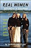 Real Women, Sandra J. Gooselaw, 1424119596