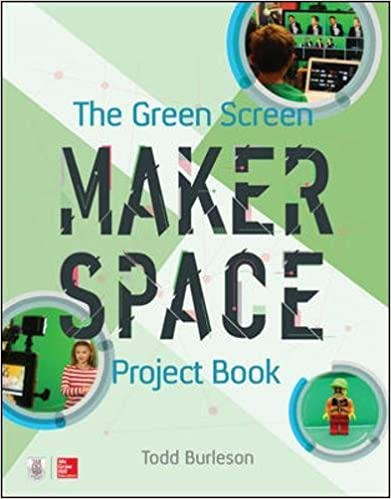 Image result for The green screen makerspace project book todd