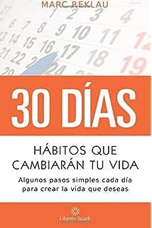 Hábitos que cambiarán tu vida: Algunos pasos simples cada día para crear la vida que