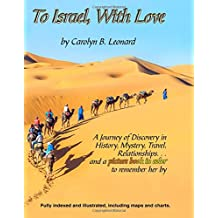 To Israel, With Love (Color 8x10): A Journey of Discovery in History, Mystery, Travel, and Relationships...in full color and large print