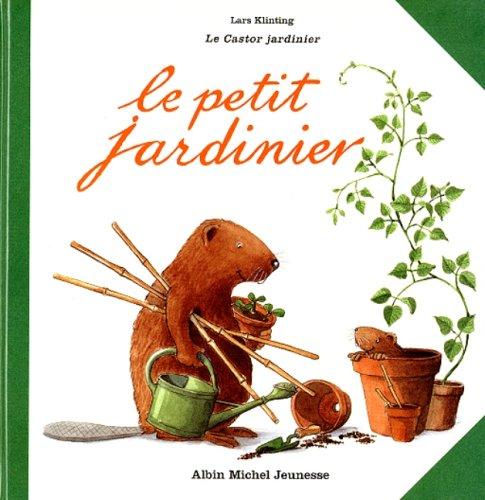 Exceptionnel Amazon.fr - Le castor jardinier : Le petit jardinier - Lars  OM42