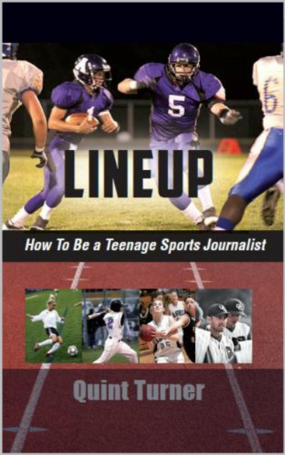 Lineup: How To Be A Teenage Sports Journalist