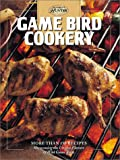 Game Bird Cookery, Creative Publishing International Editors, 0865730709