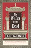 The Welfare of the Dead by Lee Jackson front cover