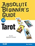 Absolute Beginner's Guide to Tarot, Mark McElroy, 0789735156