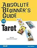 Absolute Beginner's Guide to Tarot