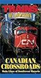 Canadian Crossroads: Main Lines of Southwest Ontario [VHS]