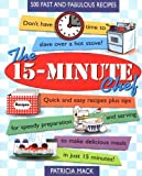 The 15-Minute Chef, Patricia Mack, 1557883009