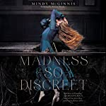 A Madness So Discreet | Mindy McGinnis