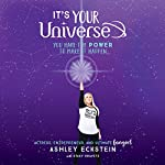 It's Your Universe: You Have the Power to Make It Happen | Ashley Eckstein