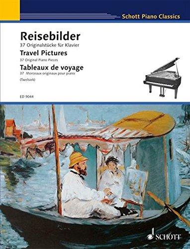 Reisebilder: 37 Originalstücke für Klavier. Klavier. (Schott Piano Classics)