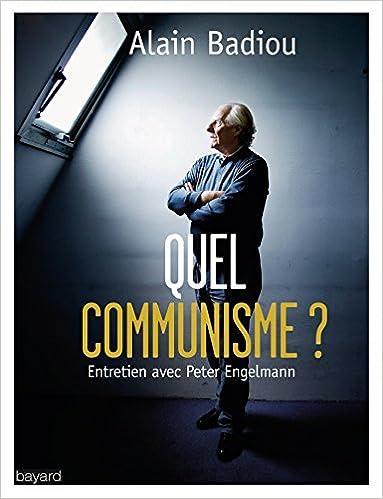 Quel communisme Alain Badiou