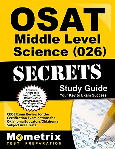 OSAT Middle Level Science (026) Secrets Study Guide: CEOE Exam Review for the Certification Examinations for Oklahoma Educators / Oklahoma Subject Area Tests