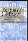 Designing the Centennial, Bruno Giberti, 0813122317