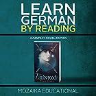 Learn German: By Reading Fantasy (German Edition) Hörbuch von  Mozaika Educational, Dima Zales Gesprochen von: Lidia Buonfino, Emily Durante