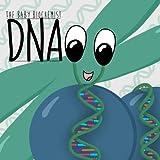 The Baby Biochemist: DNA (Volume 1)