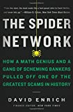 img - for The Spider Network: How a Math Genius and a Gang of Scheming Bankers Pulled Off One of the Greatest Scams in History book / textbook / text book