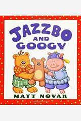 Jazzbo and Googy: Jazzbo & Googy (Jazzbo & Friends)
