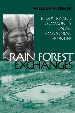 Download Rain Forest Exchanges: Industry and Community on an Amazonian Frontier (Smithsonian Series in Ethnographic Inquiry) pdf