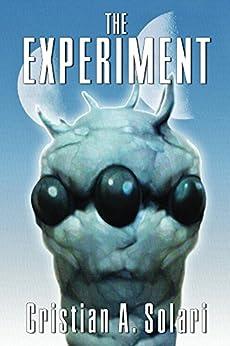 The Experiment by [Solari, Cristian Alejandro]