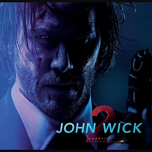 John Wick: Chapter 2 - Original Motion Picture Soundtrack