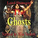 The Ghosts Audiobook by  Lord Dunsany Narrated by Mike Vendetti