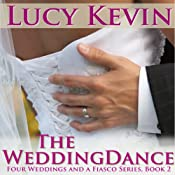 The Wedding Dance : Four Weddings and a Fiasco, Book 2 | Lucy Kevin