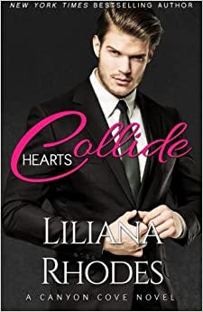 Book Hearts Collide (Canyon Cove) (Volume 4) by Liliana Rhodes (2016-02-03)