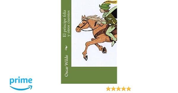 El príncipe feliz y otros cuentos (Spanish Edition): Oscar ...