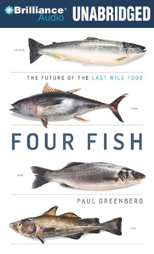 Four Fish: The Future of the Last Wild Food by Brand: Brilliance Audio