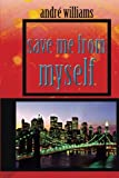 Save Me from Myself, Andre Williams, 1491871962