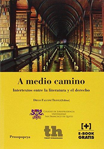 Descargar Libro A Medio Camino. Intertextos Entre La Literatura Y El Derecho Diego Falconí Trávez