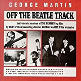 Off the Beatle Track by George Martin (1994-05-03)